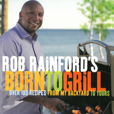 The cover of Rob Rainford's Born to Grill cookbook.