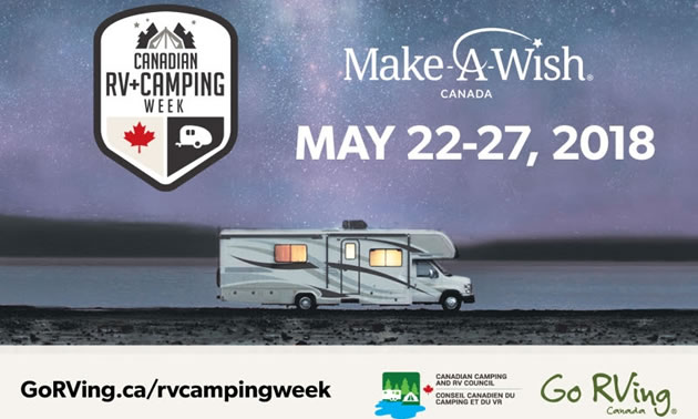 Canadian RV and Camping Week takes place on May 22 to 27, 2018 and, at the same time, raises funds for Make-A-Wish Canada.