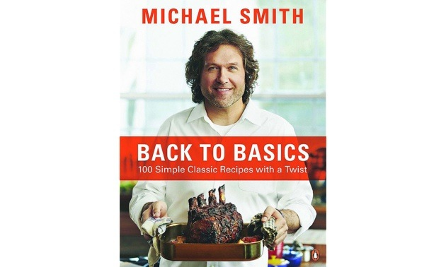 Michael Smith's new book, Back to Basics:  100 simple Classic Recipes with a Twist.